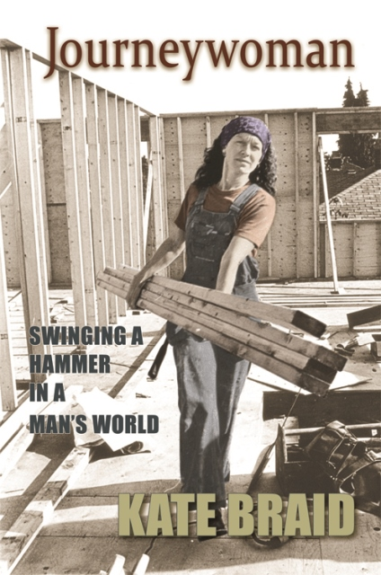 The front cover of Kate Braid's memoir about working in the building trades Photograph courtesy of Kate Braid