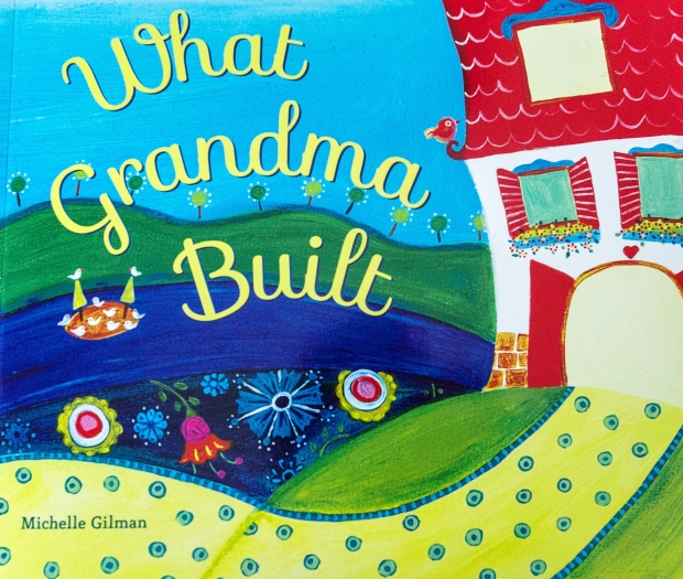 What-Grandma-Built-Michelle-Gilman-Jazmin-Sasky